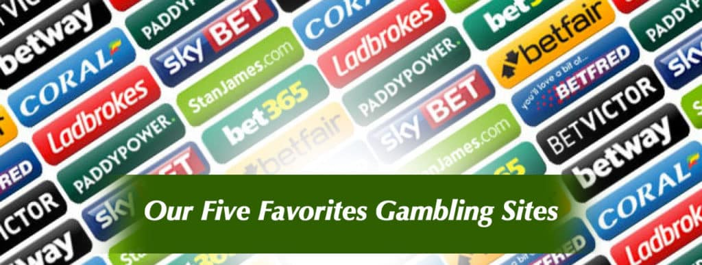 Our Five Favorites Gambling Sites